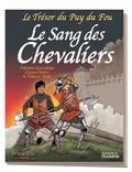 Philippe Glogowski et Coline Dupuy - Le Trésor du Puy du Fou Tome 3 : Le sang des chevaliers.