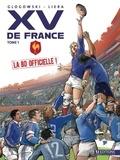 Philippe Glogowski et Thomas Liera - XV de France Tome 1 : .