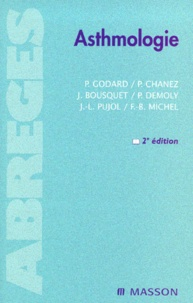 Philippe Godard et Pascal Chanez - Asthmologie. - 2ème édition.