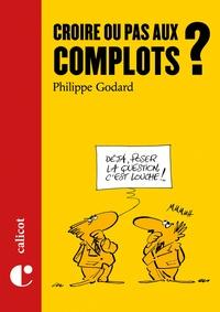 Philippe Godard - Croire ou pas aux complots ?.