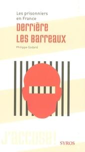Philippe Godard - Derrière les barreaux - Les prisonniers en France.