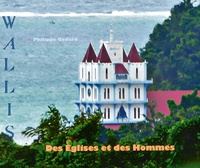 Philippe Godard - Des églises et des hommes - Wallis.