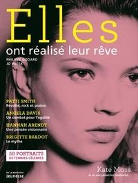 Philippe Godard et Jo Witek - Elles ont réalisé leur rêve - 50 portraits de femmes célèbres.