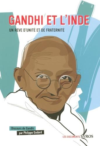 Philippe Godard - Gandhi et l'Inde - Un rêve d'unité et de fraternité.