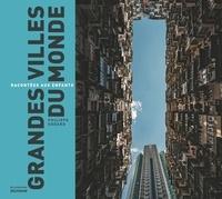 Philippe Godard - Grandes villes du monde racontées aux enfants.