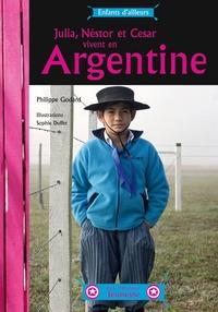 Philippe Godard - Julia, Néstor et Cesar vivent en Argentine.