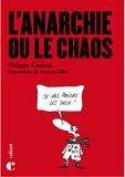 Philippe Godard - L'anarchie ou le chaos.