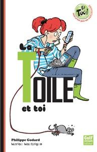 Philippe Godard et Marion Montaigne - La toile et toi - Le Net après l'affaire Prism/NSA, Nouvelle édition 3.0.