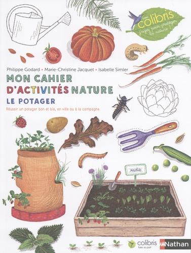 Le potager. Mon cahier d'activités nature