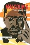 """Philippe Godard - Malcolm X - """"Pensez par vous-mêmes""""."""