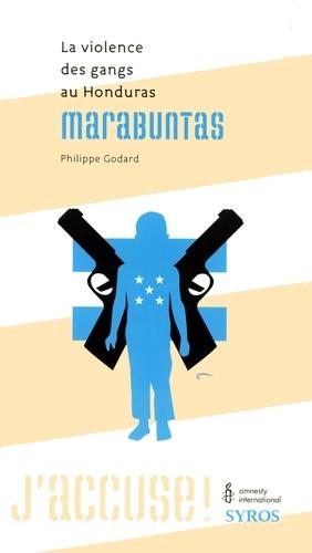 Philippe Godard - Marabuntas - La violence des gangs au Honduras.