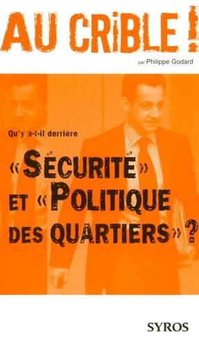 """Philippe Godard - Qu'y a-t-il derrière """"Sécurité"""" et """"Politique des quartiers"""" ?."""