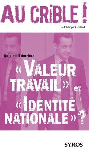 """Philippe Godard - Qu'y a-t-il derrière """"Valeur travail"""" et """"Identité nationale"""" ?."""