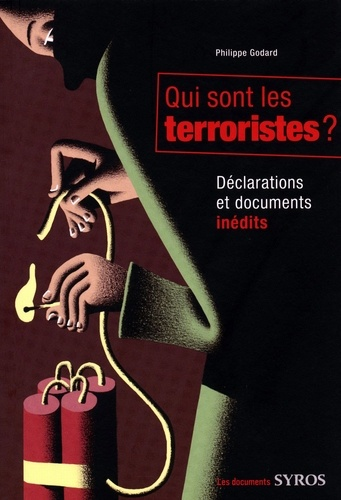 Qui sont les terroristes ?. Déclarations et documents inédits
