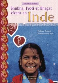 Philippe Godard - Shubha, Jyoti et Bhagat vivent en Inde.