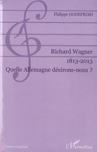 Richard Wagner 1813-2013 - Quelle Allemagne désirons-nous ?.pdf