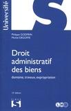 Philippe Godfrin et Michel Degoffe - Droit administratif des biens - Domaine, travaux, expropriation.