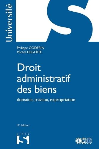 Droit administratif des biens. Domaine, travaux, expropriation