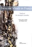 Philippe Gonin - Focus sur le rock en France - Perspectives analytiques et historiques.