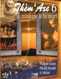 Philippe Gonin et Patrick Kersalé - La musique & la mort. 2 CD audio