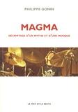 Philippe Gonin - Magma - Décryptage d'un mythe et d'une musique.