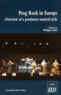 Philippe Gonin - Prog Rock in Europe - Overview of a persistent musical style.
