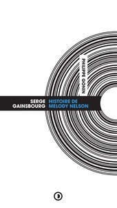 Philippe Gonin - Serge Gainsbourg - Histoire de Melody Nelson.