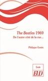 Philippe Gonin - The Beatles 1969 - De l'autre côté de la rue....