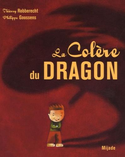 Philippe Goossens et Thierry Robberecht - La Colère du Dragon.