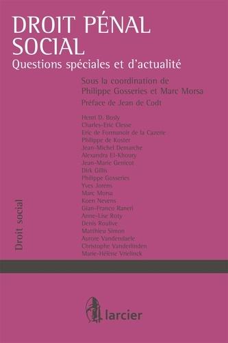 Philippe Gosseries et Marc Morsa - Droit pénal social - Questions spéciales et d'actualité.