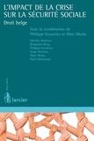 Philippe Gosseries et Marc Morsa - L'impact de la crise sur la sécurité sociale - Droit belge.