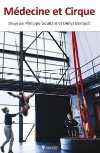 Philippe Goudard et Denys Barrault - Médecine et cirque.