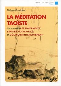Philippe Gouedard - La méditation taoïste.