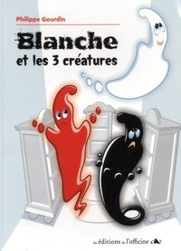 Philippe Gourdin - Blanche et les 3 créatures.