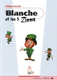 Philippe Gourdin - Blanche et les 3 Ziems.