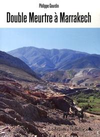 Philippe Gourdin - Double meurtre à Marrakech.