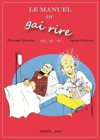Philippe Gourdin et Sylvie Delcroix - Le manuel du gai rire.
