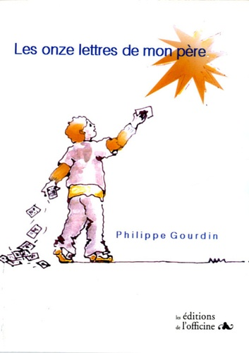 Philippe Gourdin - Les onze lettres de mon père.