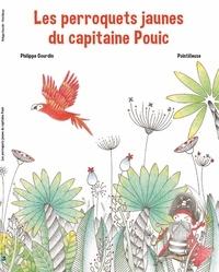 Philippe Gourdin et  Pointilleuse - Les perroquets jaunes du capitaine Pouic.