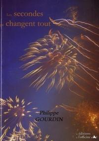 Philippe Gourdin - Les secondes qui changent tout.