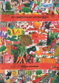 Philippe Gourdin - Ma campagne est fantastique.