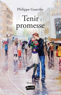 Philippe Gourdin - Tenir promesse.