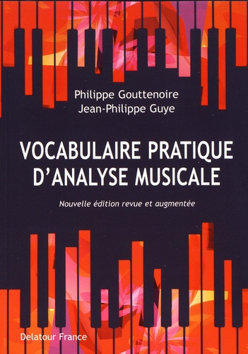 Vocabulaire pratique d'analyse musicale 2e édition revue et augmentée