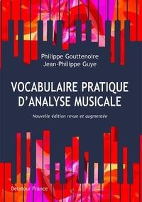 Philippe Gouttenoire et Jean-Philippe Guye - Vocabulaire pratique d'analyse musicale.