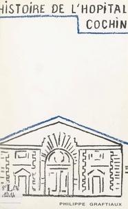 Philippe Graftiaux - Histoire de l'hôpital Cochin.