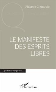 Philippe Granarolo - Le manifeste des esprits libres.