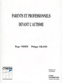 Philippe Grand et  Collectif - Parents et professionnels devant l'autisme.