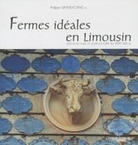 Philippe Grandcoing - Fermes idéales en Limousin - Architecture et agriculture au XIXe siècle.