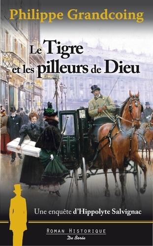 Philippe Grandcoing - Le Tigre et les pilleurs de Dieu - Une enquête d'Hippolyte Salvignac.