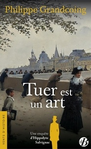 Philippe Grandcoing - Une enquête d'Hippolyte Salvignac  : Tuer est un art.